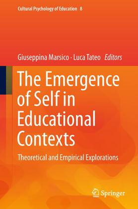 The Emergence of Self in Educational Contexts. Theoretical and Empirical Explorations